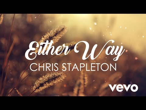 Chris Stapleton - Either Way (Lyrics)