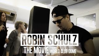 ROBIN SCHULZ – THE MOVIE – TRAILER #5 (World Club Dome)