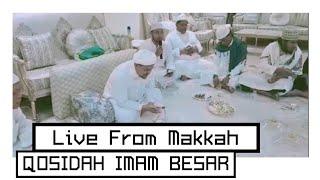 From Makkah Al Mukarromah, Qosidah Imam Besar Ummat Islam, Oleh Ustadz Ahmad Khan