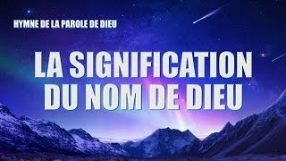 Le meilleur de la musique chrétienne 2019 « La signification du nom de Dieu »
