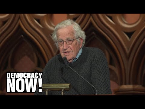 Noam Chomsky on Fascism, Nuclear Weapons, Climate Change, Julian Assange & More