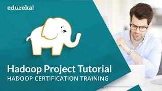 Hadoop Projects Big Data Real Time Project Hadoop Training Hadoop Tutorial Edureka