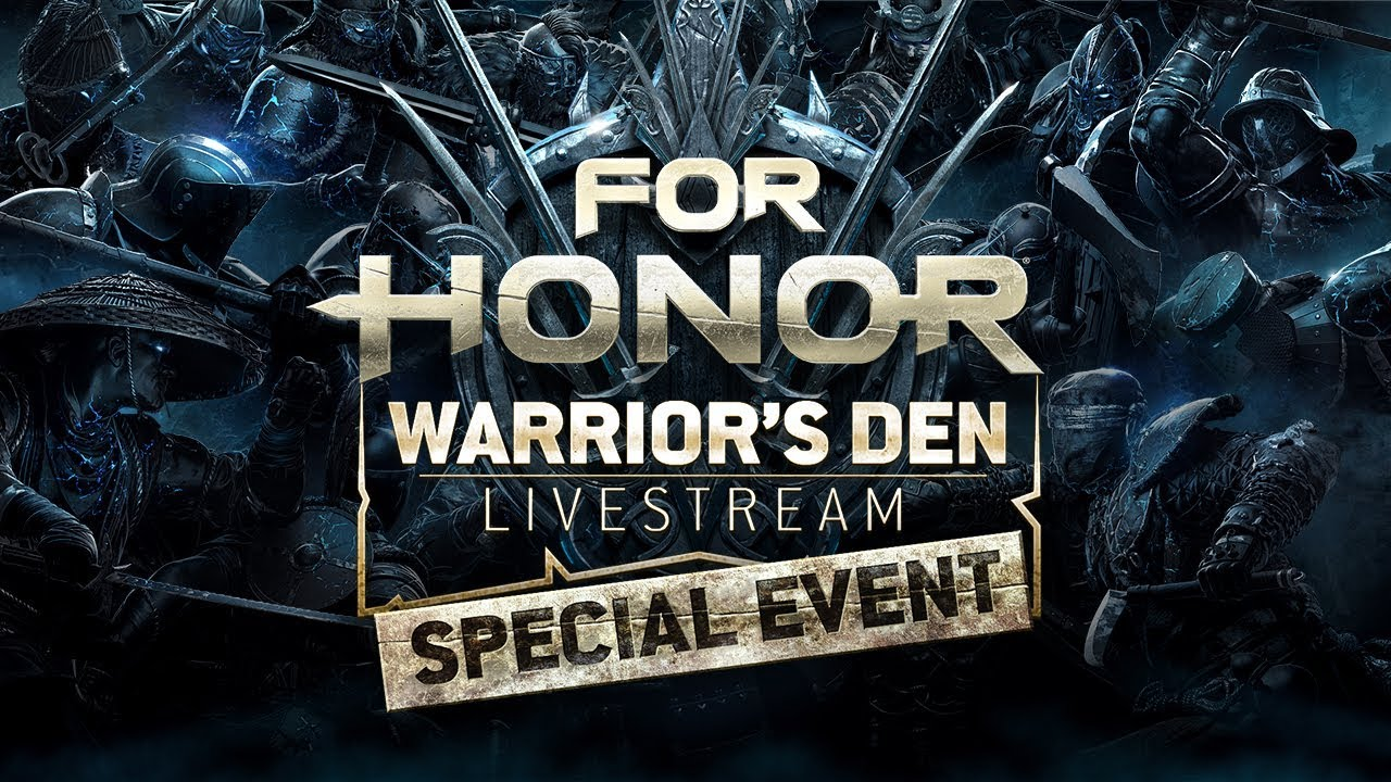 For Honor: Warrior's Den LIVESTREAM August 02 2018
