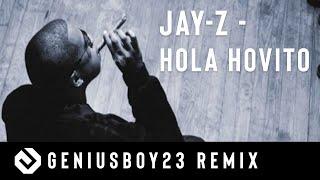 Jay-Z - Hola Hovito (Re-flipped by : Geniusboy.23 Beats)