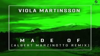 Viola Martinsson - Made Of (Albert Marzinotto Remix)