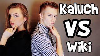 KALUCH VS WIKI!