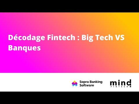 Décodage Fintech : Big Tech VS Banques