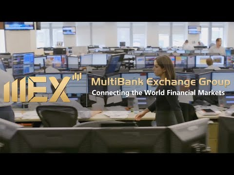 MultiBank Exchange Group - Connecting the World Financial Markets