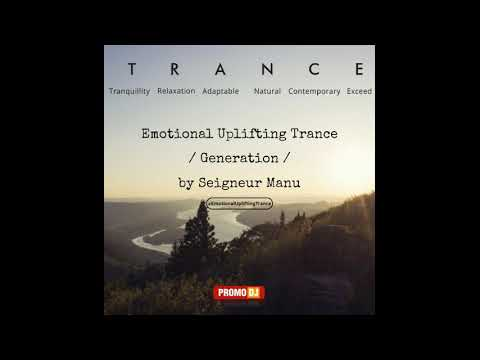 Emotional Uplifting Trance / Generation / by Seigneur Manu