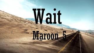 Maroon 5 - Wait | Magyar felirat - Hungarian Lyrics
