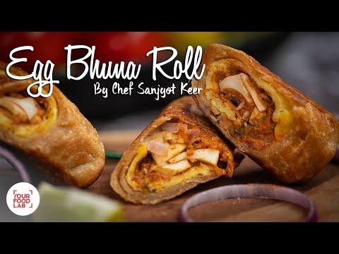 Egg Bhuna Roll Recipe   Chef Sanjyot Keer