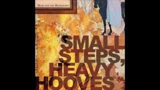 Dear and the Headlights  Small Steps, Heavy Hooves