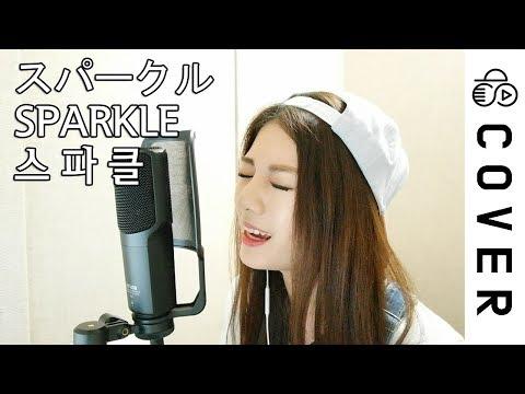 Kimino nawa (君の名は) - Sparkle (スパークル) ┃Cove by Raon Lee