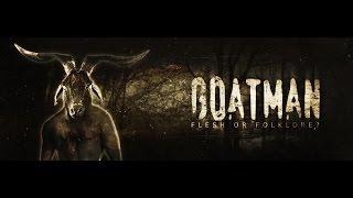 Goatman Flesh or Folklore?