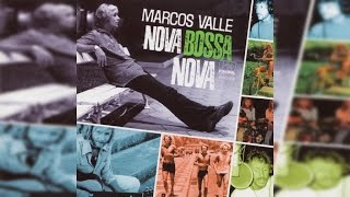 Marcos Valle - Nova Bossa Nova (Full Album Stream)