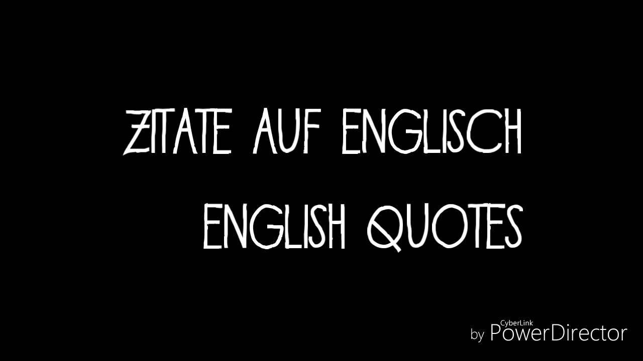 english quotes englische zitate youtube. Black Bedroom Furniture Sets. Home Design Ideas
