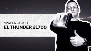 Viva La Cloud El Thunder 21700 apžvalga | DEBESŲ LYGA