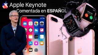 Apple Keynote (comentada en español): iPhone X, iPhone 8, Apple Watch Series 3