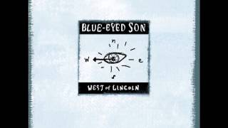 Blue-Eyed Son - I Threw it all Away