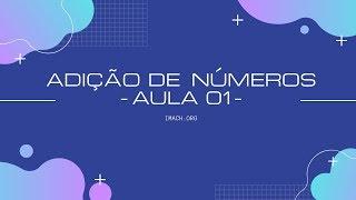 ADIÇÃO: Aula 01 - Números Naturais