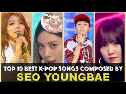 Top 10 Best K-Pop Songs By Seo Youngbae - Your Votes Decided REUPLOAD MADE: -10-20