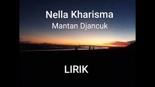 Nella Kharisma - Mantan Djancuk [LIRIK]
