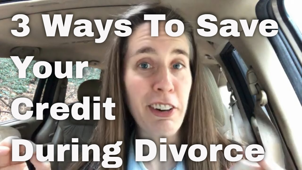 Three Ways To Protect Your Credit During Divorce - Seattle, Washington