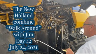 """The New Holland Combine """"Walk Around"""" with Jim / Day 42 - 2021 Wheat Harvest / July 24"""