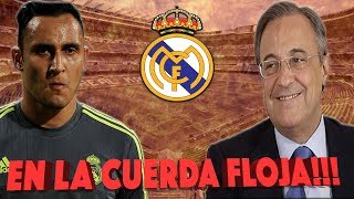 REAL MADRID // NOTICIAS -- KEYLOR NAVAS, EN LA CUERDA FLOJA!!!