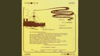 HMS Pinafore (The Lass that Loved a Sailor) : Act I: The Nightingale sighed - A maiden fair to...
