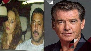 Salman's Rumoured Girlfriend Iulia Back In Mumbai | Pierce Brosnan Becomes Spoil Sport