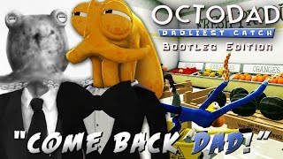 MY WIFE BETRAYED ME! | Octodad Dadliest Catch (Bootleg Edition)