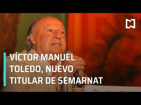 AMLO nombra a Víctor Manuel Toledo, nuevo titular de Semarnat - Despierta con Loret