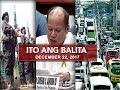 UNTV: Ito Ang Balita (December 22, 2017)