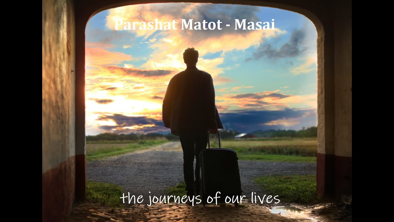 Jerusalem Lights Parashat  Matot - Masai  5780: The Journeys of Our Lives