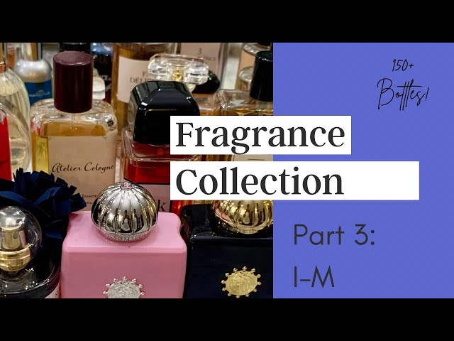 My Entire Fragrance Collection Part 3 | January 2021 | I-M