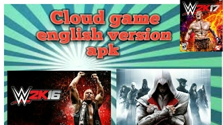 How To Download Cloud Game English Version Apk.