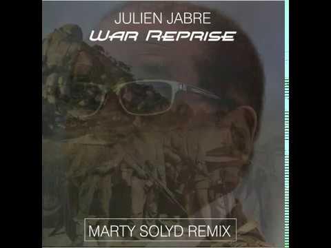 julien jabre war reprise marty solyd remix