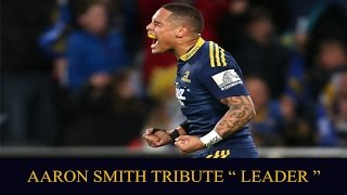 "AAron Smith Tribute 2015 "" LEADER"" Super rugby 2015 highlights"