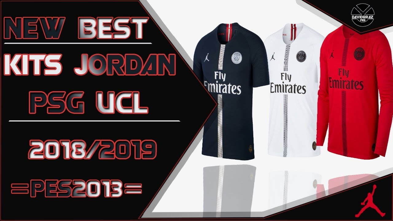 688112350cd PES 2013 | New Best • Kits Jordan PSG Uefa Champions League • 2018 / 2019 •  HD