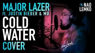 Major Lazer - Cold Water ft. Justin Bieber & MØ (Nao Lemko Cover)