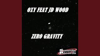 Zero Gravity (Radio Edit) (feat. JD Wood)