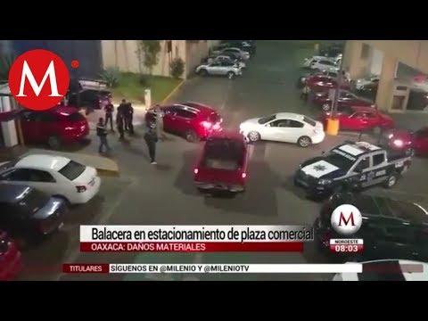 Balacera en estacionamiento de plaza comercial en Oaxaca