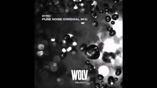 Dyro - Pure Noise (#WLVR079)