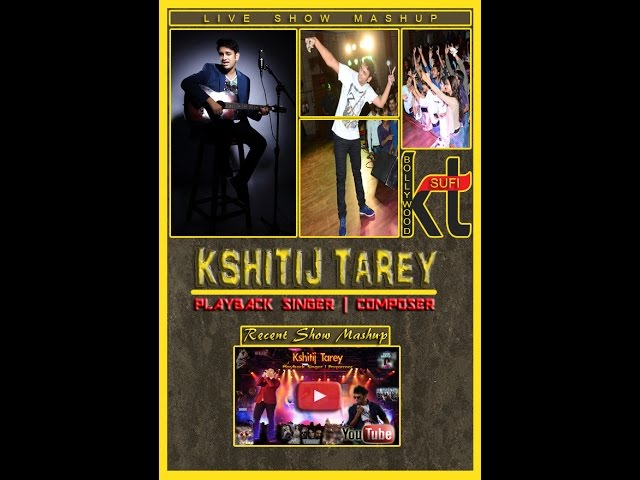 Kshitij Tarey   Live Show Mashup
