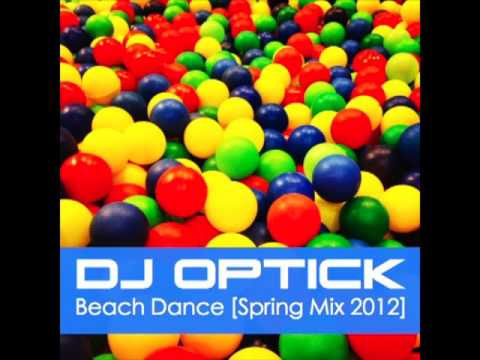 Dj Optick - Beach Dance [Spring Mix 2012]