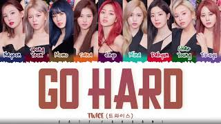 Download lagu TWICE - 'GO HARD' Lyrics [Color Coded_Han_Rom_Eng]