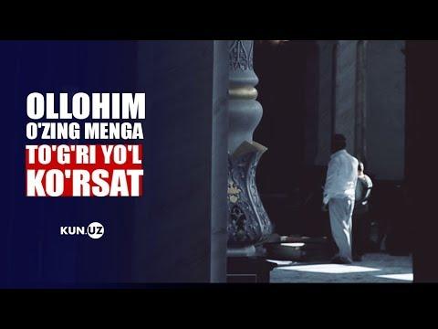 OLLOHIM O'ZING MENGA TO'G'RI YO'L KO'RSAT