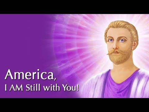 Saint Germain: America, I AM Still with You!