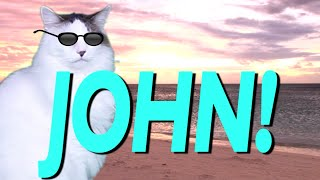 HAPPY BIRTHDAY JOHN! - EPIC CAT Happy Birthday Song